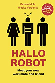Hallo Robot: Meet Your New Workmate and Friend (English Edition)