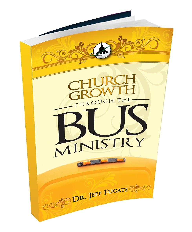 Church Growth Through the Bus Ministry (Church Growth Series)