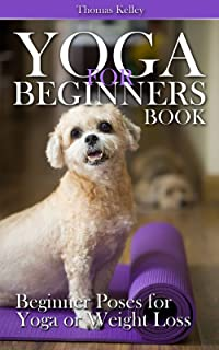 Yoga for Beginners Book: Beginner Poses for Yoga or Weight Loss