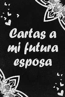 Cartas a mi futura esposa: Regalo para Novia   Cuaderno rayado para escribir Cartas de Amor (Spanish Edition)