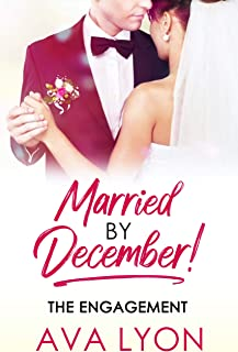Married By December!: The Engagement - Packed with Laughter, Heartache, excitement and much more (Bo