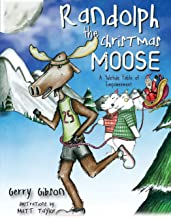 Randolph the Christmas Moose: A Yuletide Fable of Empowerment
