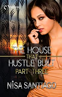 The House That Hustle Built - Part 3