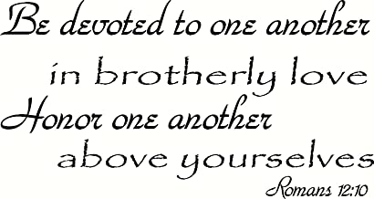 Romans 12:10 Wall Art, Be Devoted to One Another in Brotherly Love, Honor One Another Above Yourselves, Creation Vinyls