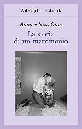 La storia di un matrimonio (Gli Adelphi Vol. 382)