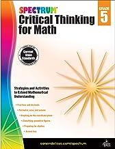 Spectrum | Critical Thinking for Math Workbook | 5th Grade, 128pgs