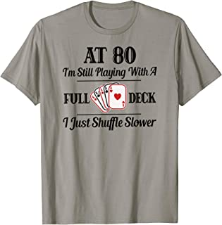 Funny 80th Birthday Gift T Shirt - 80 Year Old Cards Shirt