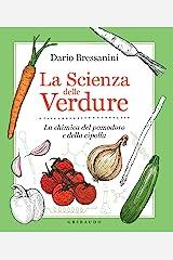 La scienza delle verdure: La chimica del pomodoro e della cipolla Formato Kindle