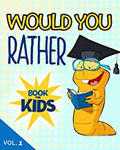 Would You Rather Book For Kids: Hilarious Questions For Kids Ages 6 – 12 Years Old. Silly Scenarios for Children That the Whole Family Will Love.  (Game Book Gift Ideas)