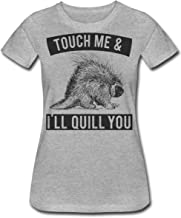 Finest Prints Touch Me & I'll Quill You Dangerous Porcupine Women's T-Shirt