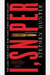 I, Sniper: A Bob Lee Swagger Novel (Bob Lee Swagger Novels Book 6) Kindle Edition