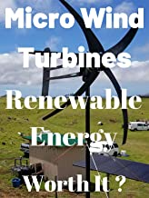 Micro Wind Turbines Are They Worth It? Off Grid Solar