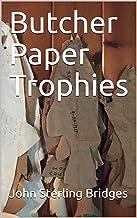 Butcher Paper Trophies