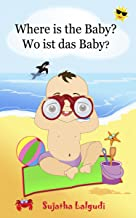 Children's book in German: Where is the baby. Wo ist das Baby: Childrens books German,Children's English-German Picture bo...