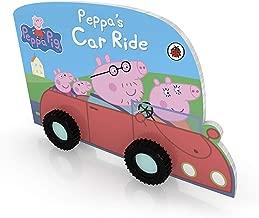 Peppa Pig: Peppa's Car Ride [Board book] [Jan 01, 2012] Ladybird