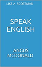 SPEAK ENGLISH: LIKE A SCOTSMAN