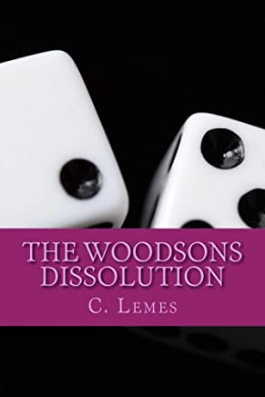 The Woodsons - Dissolution: Volume 1 of The Woodsons Trilogy (English Edition)