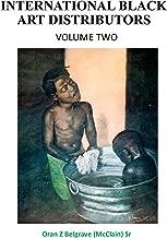 INTERNATIONAL BLACK ART DISTRIBUTORS       VOLUME 2: The Start of International Black African American Art Distribution