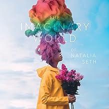 The Imaginary World Of Natalia Seth