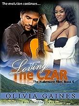 Loving the Czar (The Blakemore Files Book 6)
