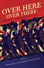 Over Here, Over There: Transatlantic Conversations on the Music of World War I (Volume 1)
