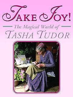 Take Joy: The Magical World of Tasha Tudor