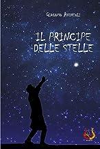 IL PRINCIPE DELLE STELLE (Italian Edition)