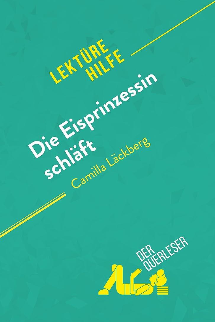 翻訳するピルファー微弱Die Eisprinzessin schl?ft von Camilla L?ckberg (Lektürehilfe): Detaillierte Zusammenfassung, Personenanalyse und Interpretation (German Edition)