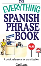 The Everything Spanish Phrase Book: A Quick Reference for Any Situation (Everything®)