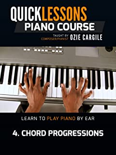 Quicklessons Piano Course - Module 4 - Chord Progressions - Learn To Play Piano By Ear