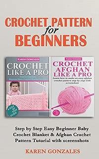 ULTIMATE CROCHET PATTERN FOR BEGINNERS: Step by Step Easy Beginner Baby Crochet Blanket & Afghan Crochet Pattern Tutorial Bundle With Screenshots (CROCHET BUNDLE)