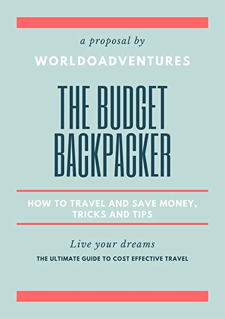 The budget backpacker: How to travel and save money + tricks & tips (English Edition)
