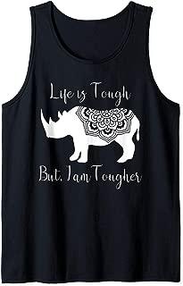 Life is Tough But I am Tougher Inspirational Rhino Tank Top