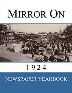 Mirror On 1924: Newspaper Yearbook containing 120 front pages from 1924 - Unique birthday gift / present idea.