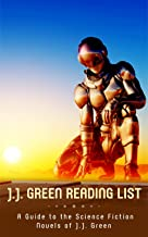J.J. Green Reading List: A Guide to the Science Fiction Novels of J.J. Green