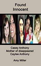 Casey Anthony: Mother of Disappeared Caylee Anthony