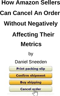 How Amazon Sellers Can Cancel An Order Without Negatively Affecting Their Metrics: amazon drop shipping,drop shipping amazon,amazon dropship,dropshipping on amazon,dropship amazon