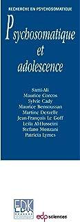 Psychosomatique et adolescence (Recherche en psychosomatique)
