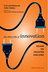 The Other Side of Innovation: Solving the Execution Challenge (Harvard Business Review (Hardcover)) Kindle Edition
