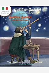 Galileo Galilei E La Torre Di Pisa - Galileo Galilei and the Pisa Tower: A Bilingual Picture Book about the Italian Astronomer (Italian-English Text) (Italian Edition) Paperback