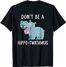 Best don t be a hippopotamus Reviews