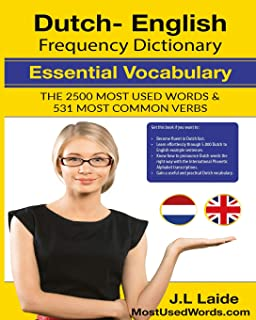 Dutch English Frequency Dictionary - Essential Vocabulary: 2500 Most Used Words & 531 Most Common Verbs
