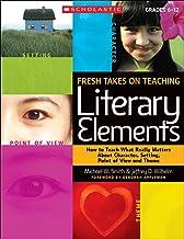 Fresh Takes on Teaching Literary Elements