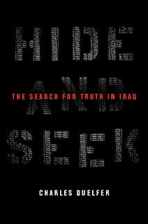 Hide and Seek: The Search for Truth in Iraq