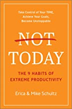 Not Today: The 9 Habits of Extreme Productivity (English Edition)