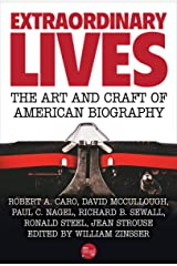 Extraordinary Lives: The Art and Craft of American Biography Kindle Edition