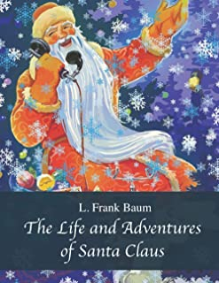 The Life and Adventures of Santa Claus: The Best of the Classics