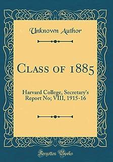Class of 1885: Harvard College, Secretary's Report No; VIII, 1915-16 (Classic Reprint)