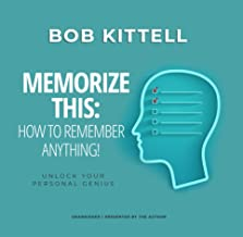 Memorize This!: How to Remember Anything