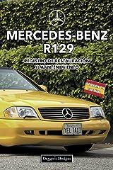 MERCEDES-BENZ R129: REGISTRO DE RESTAURACIÓN Y MANTENIMIENTO (Ediciones en español) (Spanish Edition) Paperback